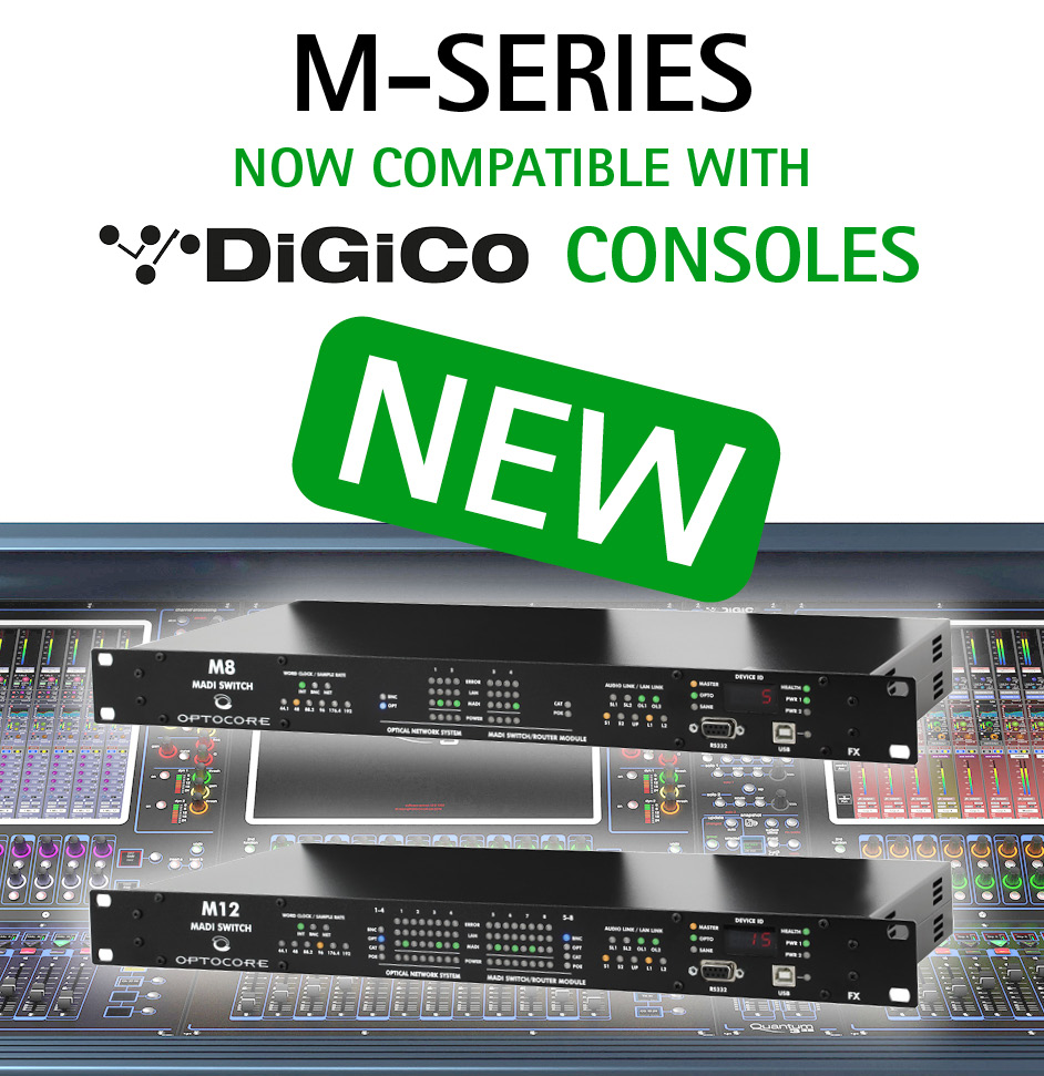 Optocore's M-Series Compatible with DiGiCo